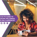 The Go-To Guide to Engaging Millennial and Gen Z Audiences launched