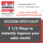 ASAP Convention Session Spotlight:  3 1/2 Ways to instantly improve your sales results