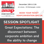 ASAP Convention Session Spotlight: Great Expectations: The disconnect between corporate ambition and the ability to change