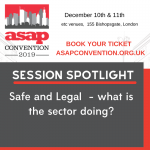 ASAP Convention Session Spotlight: Safe and Legal  – what is the sector doing?