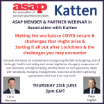 ASAP Webinars:  Making the workplace COVID-secure, and the challenges that might arise & Sorting it all out after Lockdown, and the challenges you may encounter