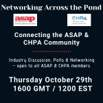 "ASAP & CHPA hosting ""Networking Across the Pond"""